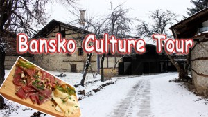 Bansko Culture Tour